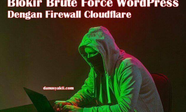 Blokir Brute Force WordPress Dengan Firewall Cloudflare